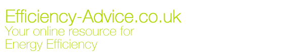 Efficiency-Advice.co.uk  - Your online resource for Energy Efficiency